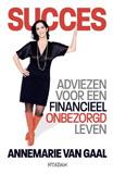 Adviezen voor een financieel onbezorgd leven Annemarie van Gaal ISBN 9789046806999