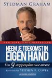 Neem je toekomst in eigen hand Een 9 stappenplan voor succes Stedman Graham ISBN 9789080396098