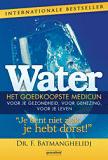 Water - het goedkoopste medicijn Je bent niet ziek je hebt dorst Fereydoon Batmanghelidj ISBN 9789079872053